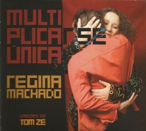 Capa CD Regina Machado Multiplicar se Unica Cancoes de Tom Ze 300x269 Nada mais belo
