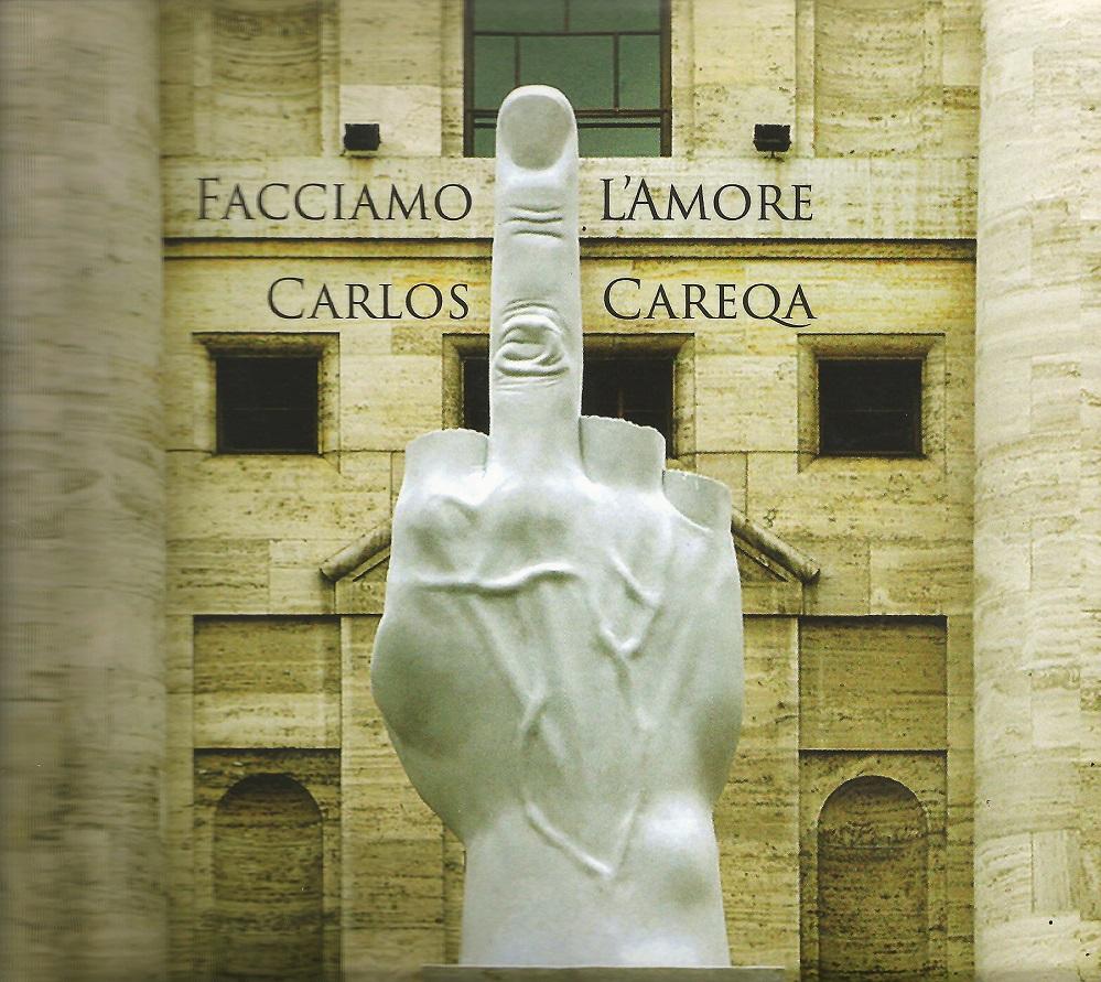 Capa CD Carlos Careqa Facciamo LAmore Música para confundir, não para explicar