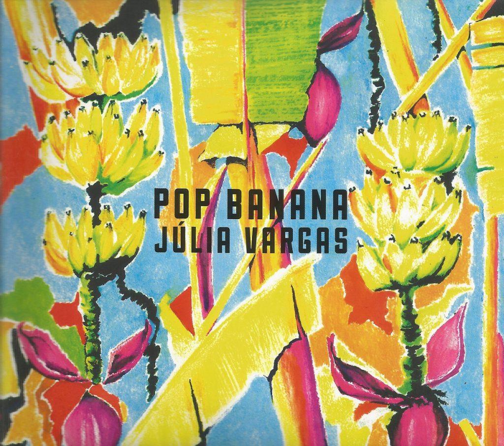 Capa CD Júlia Vargas Pop Banana 1024x906 O borogodó de Júlia Vargas