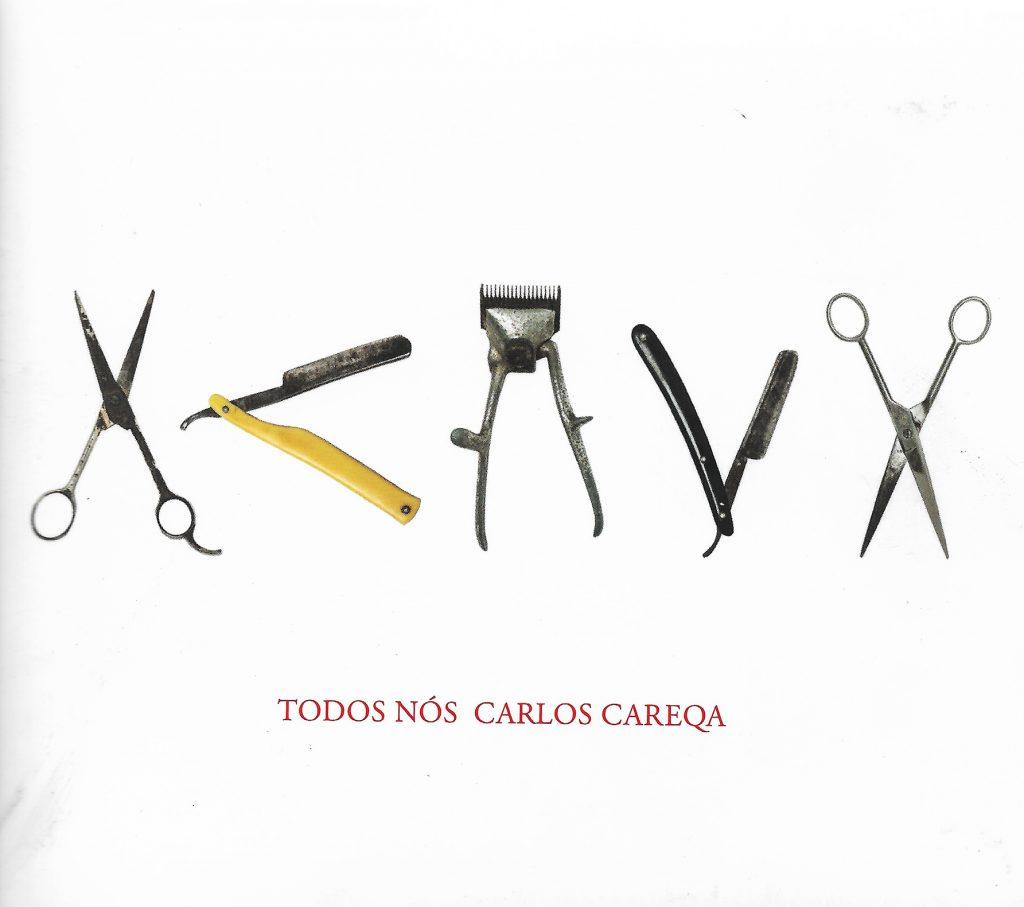 Capa CD Carlos Careqa Todos Nos Carlos Careqa não nega fogo...