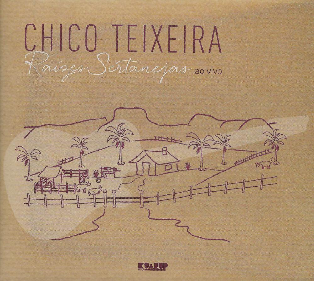 Capa CD Chico Teixeira 002 Chico Teixeira multiplica sua herança sertaneja