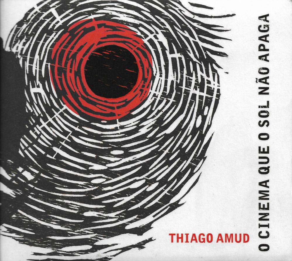 Capa CD Thiago Amud O Cinema Que o Sol Nao Apaga 16 Até onde irão as experimentações de Thiago Amud?