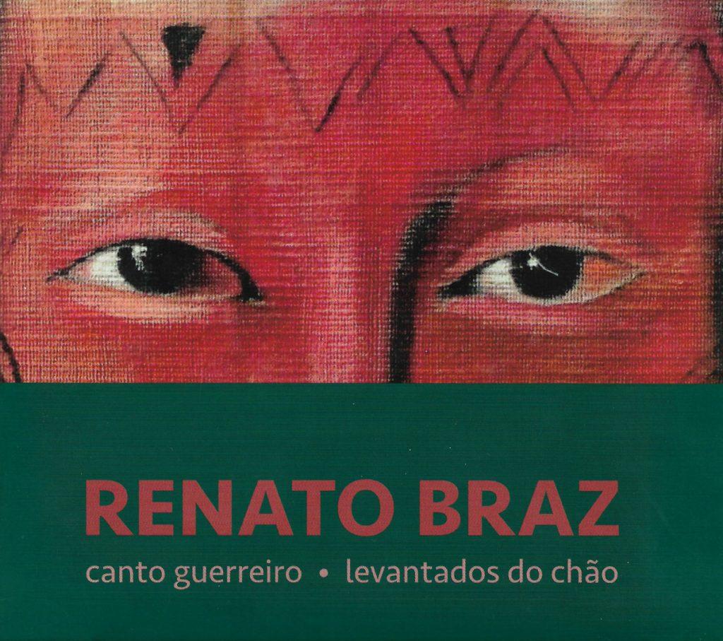Capa CD Renato Braz Canto Guerreiro Levantados do Chao Viva Renato Braz!