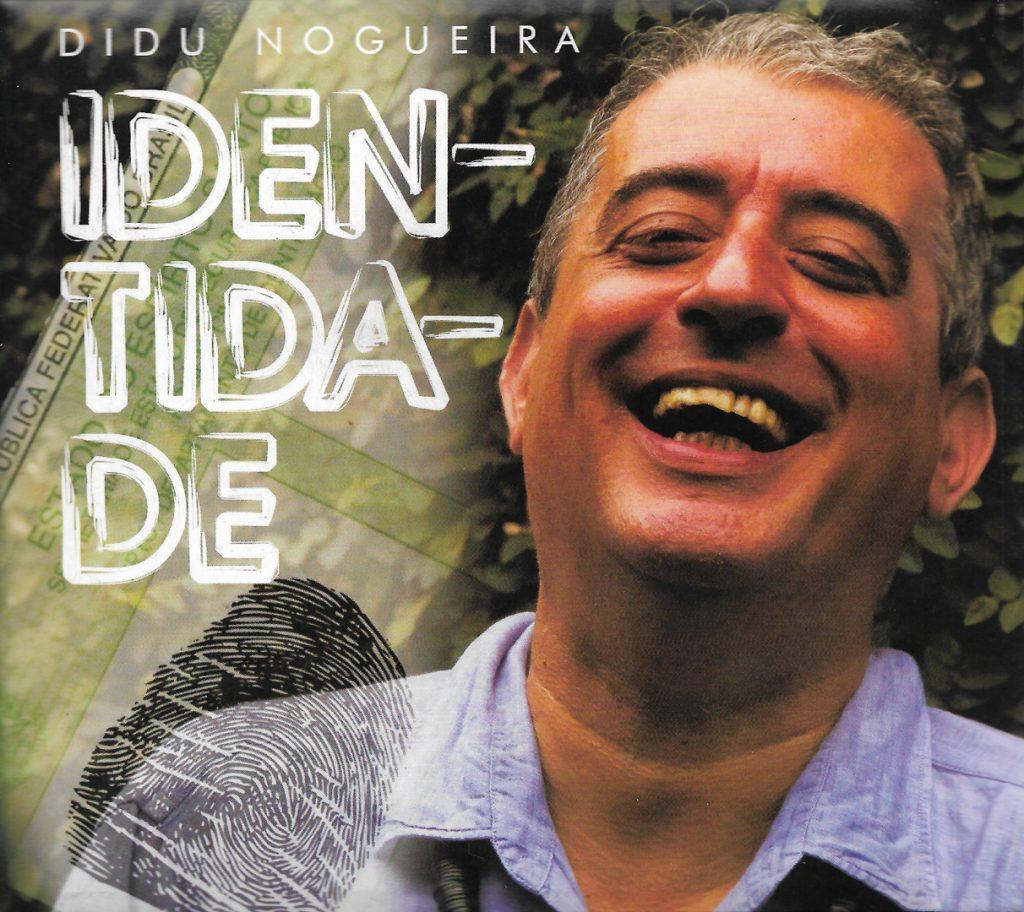 Capa CD Didu Nogueira Quem é Didu Nogueira?