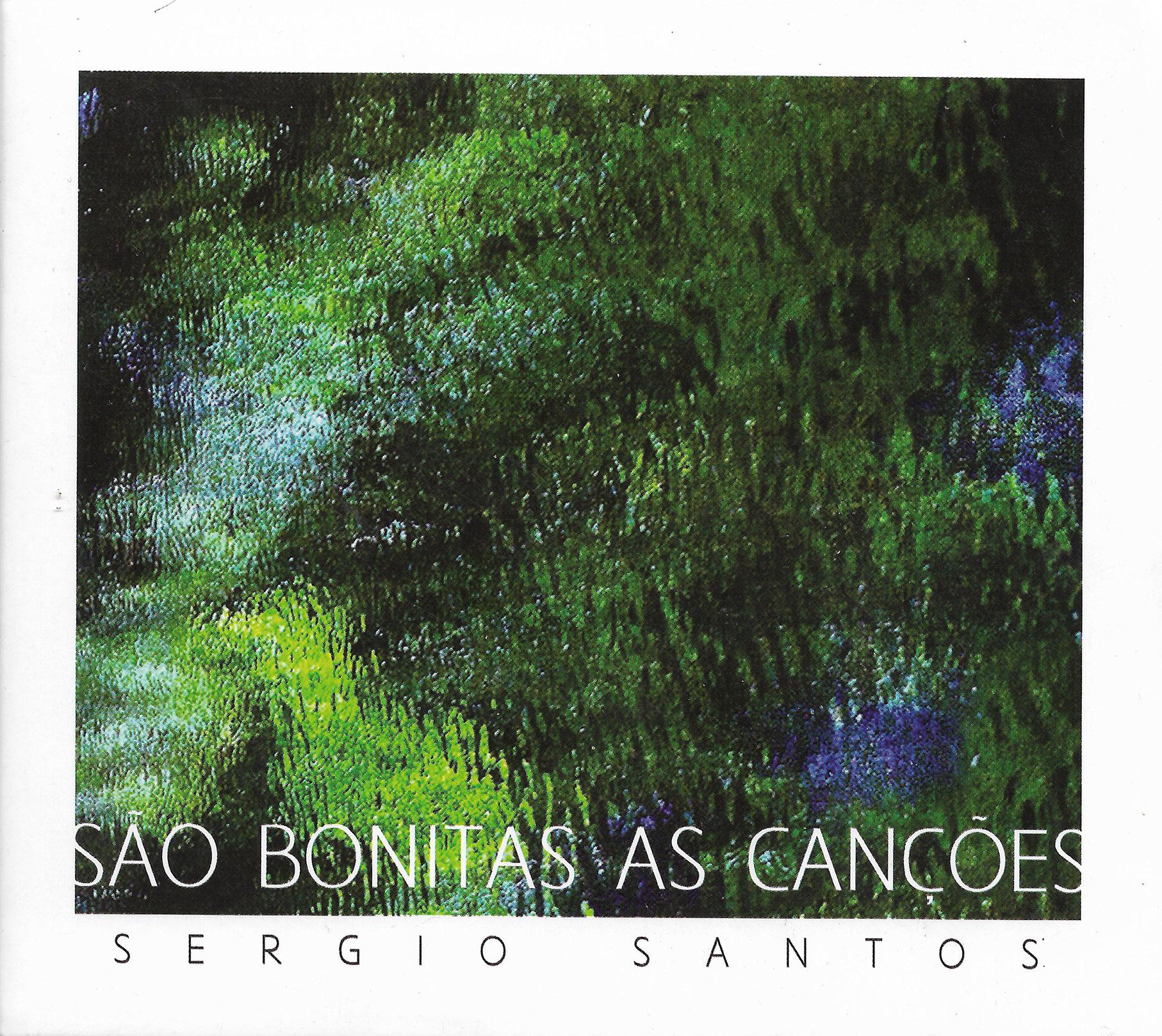 Capa CD Sérgio Santos  São Bonitas as Canções  O lindo CD de um cantor admirável