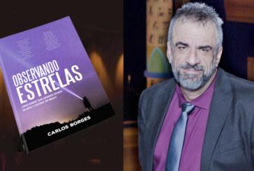 """Carlos Borges lança """"Observando Estrelas"""", uma viagem pelo coração das artes brasileiras nos últimos 40 anos"""
