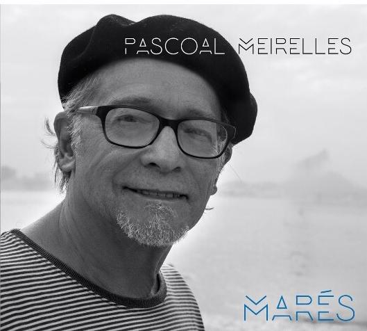 Capa CD Pascoal Meirelles Marés Virtuosismo amadurecido
